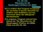 p l 94 142 education for all handicapped children act eha16