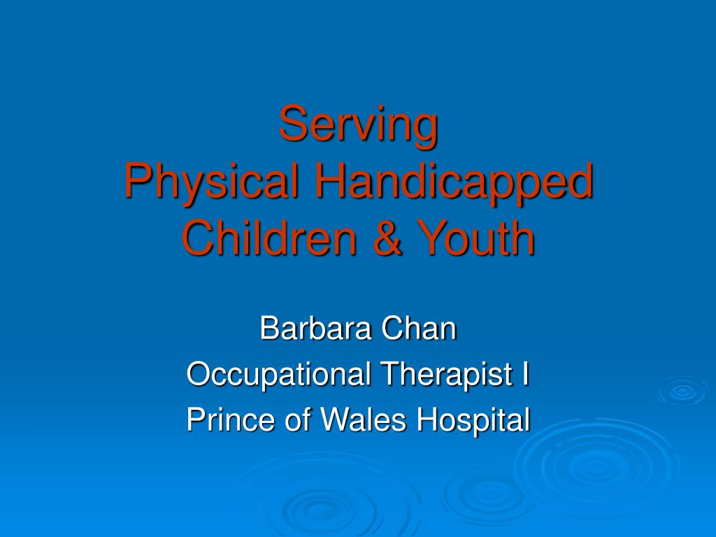 serving physical handicapped children youth l.