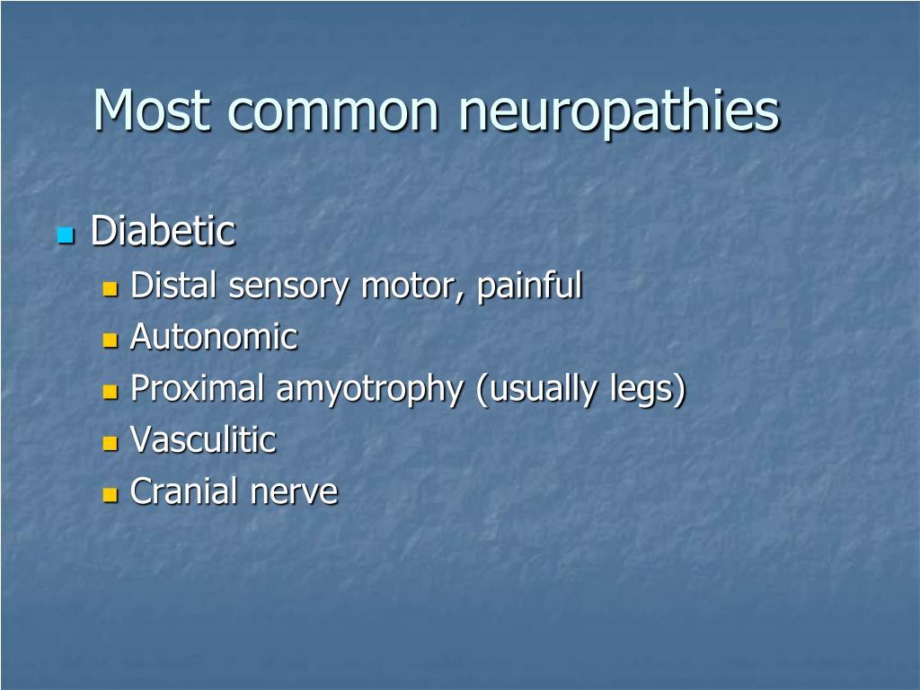 Most common neuropathies