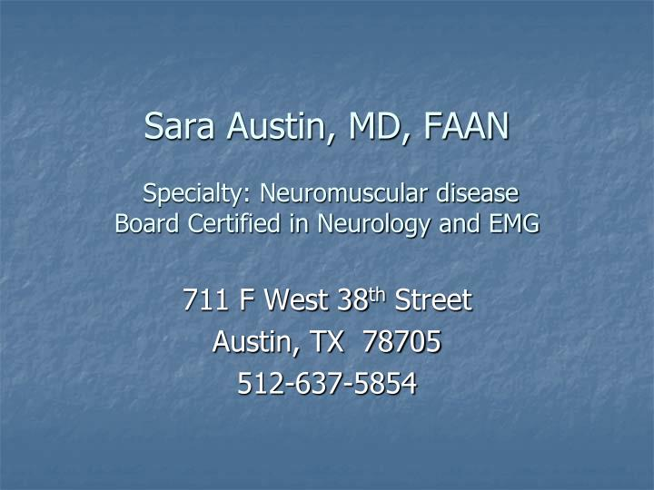 Sara austin md faan specialty neuromuscular disease board certified in neurology and emg