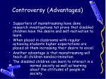 controversy advantages