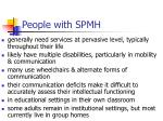 people with spmh