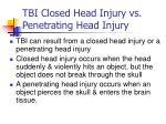 tbi closed head injury vs penetrating head injury