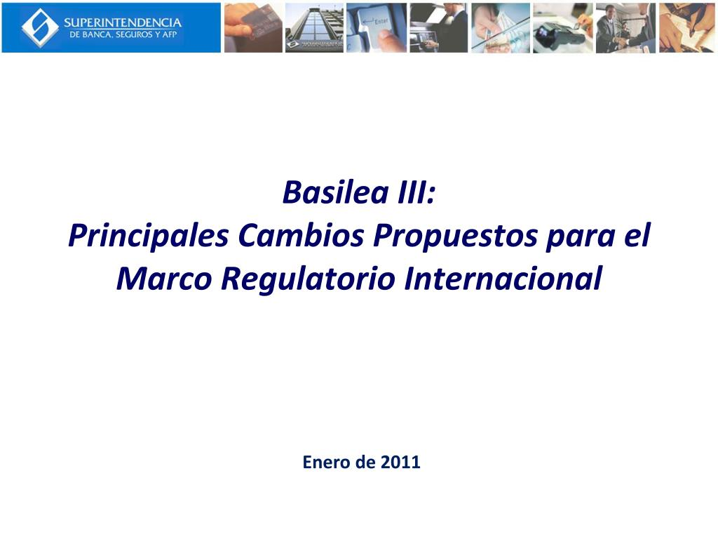 basilea iii principales cambios propuestos para el marco regulatorio internacional l.