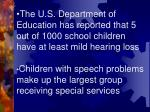 children with speech problems make up the largest group receiving special services
