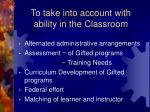 to take into account with ability in the classroom