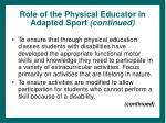 role of the physical educator in adapted sport continued