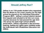 should jeffrey run
