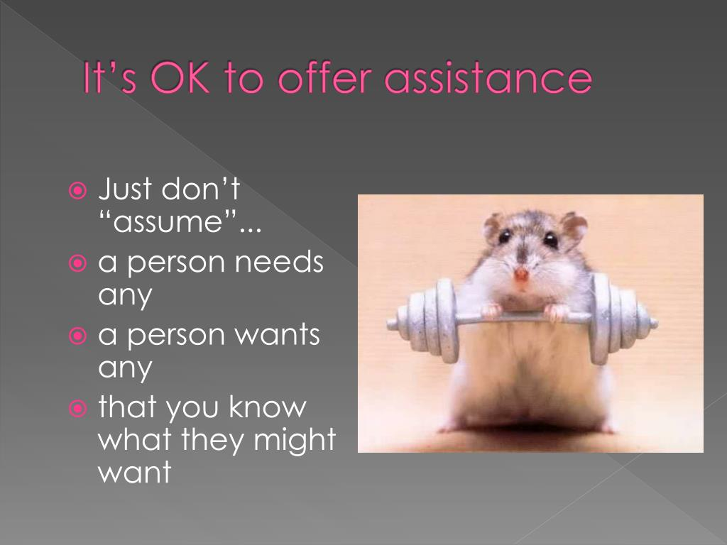 It's OK to offer assistance