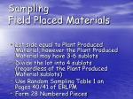 sampling field placed materials
