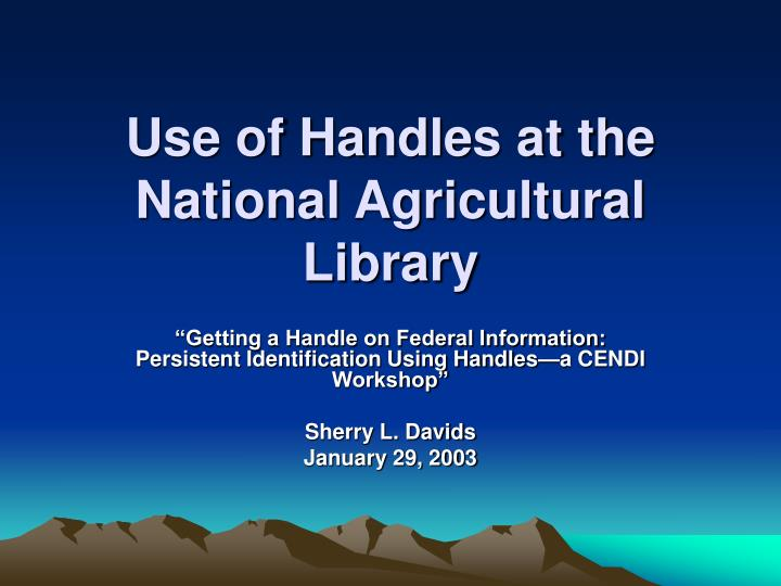 Use of handles at the national agricultural library