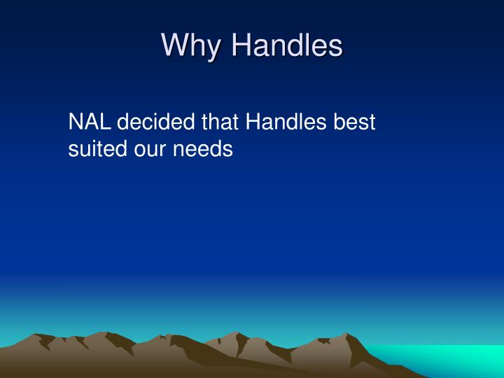 Why Handles