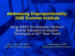 addressing disproportionality 2006 summer institute