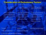 consideration of exclusionary factors