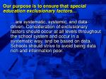 our purpose is to ensure that special education exclusionary factors15