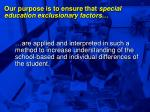 our purpose is to ensure that special education exclusionary factors17