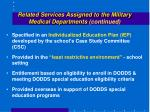 related services assigned to the military medical departments continued