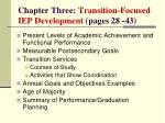 chapter three transition focused iep development pages 28 43