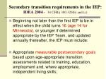 secondary transition requirements in the iep idea 2004 34 cfr 300 320 b and c