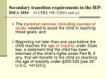 secondary transition requirements in the iep idea 2004 34 cfr 300 320 b and c14