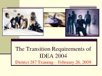 the transition requirements of idea 2004 district 287 training february 26 2009