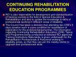 continuing rehabilitation education programmes