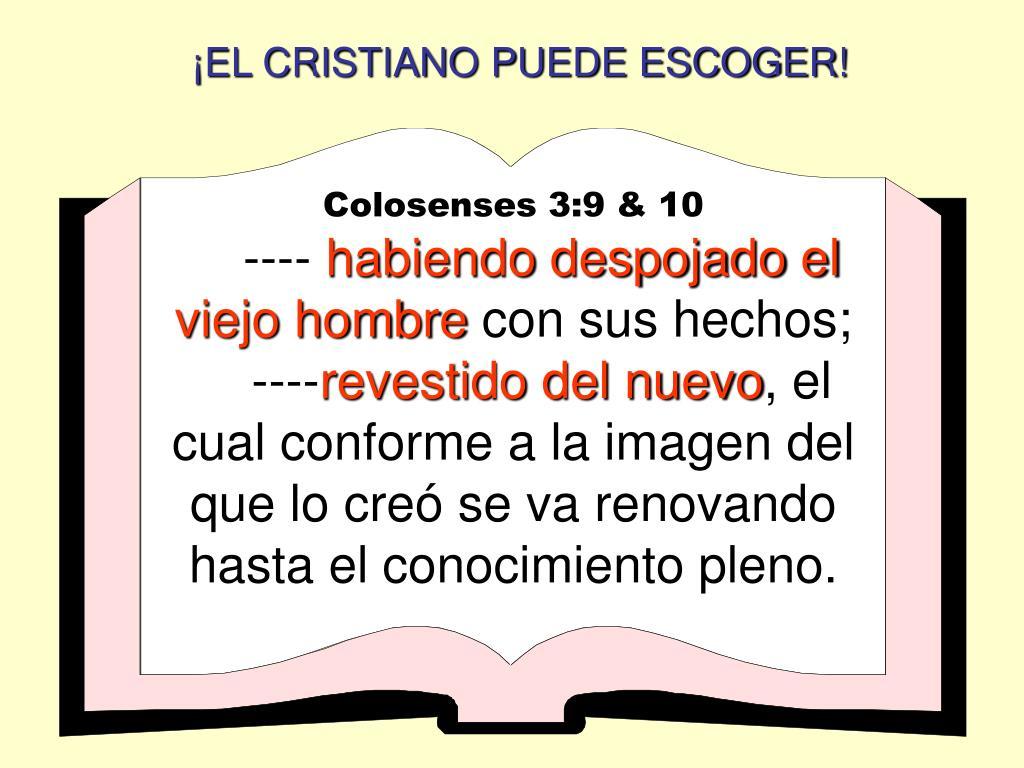 ¡EL CRISTIANO PUEDE ESCOGER!
