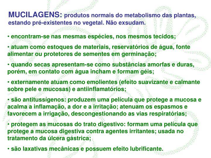MUCILAGENS: