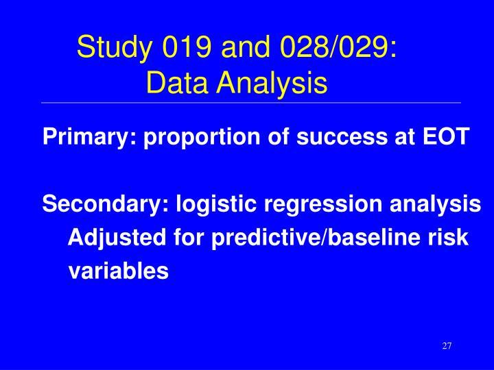 Study 019 and 028/029: