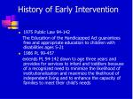 history of early intervention