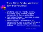 three things families want from early interventionists