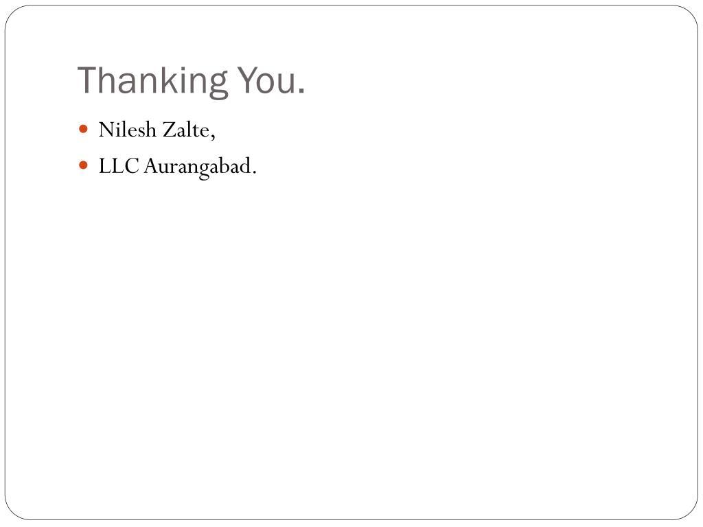 Thanking You.
