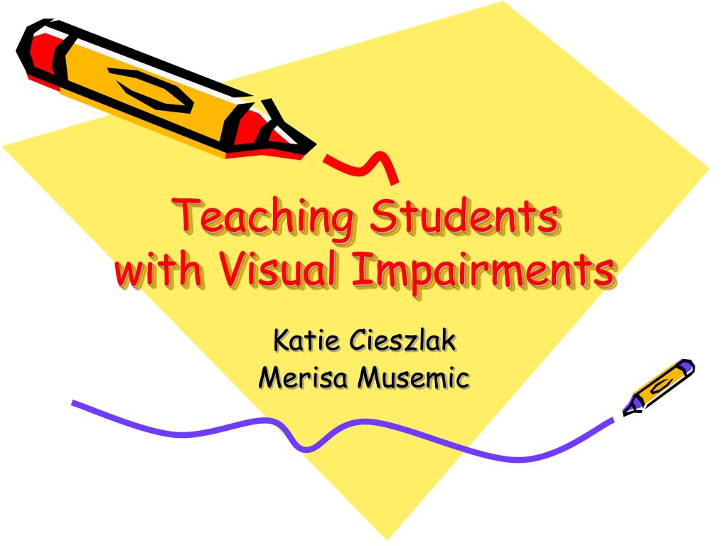 teaching students with visual impairments l.