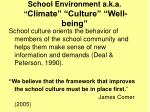 school environment a k a climate culture well being