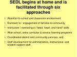 sedl begins at home and is facilitated through six approaches