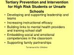 tertiary prevention and intervention for high risk students or unsafe schools