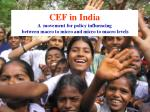 cef in india a movement for policy influencing between macro to micro and micro to macro levels