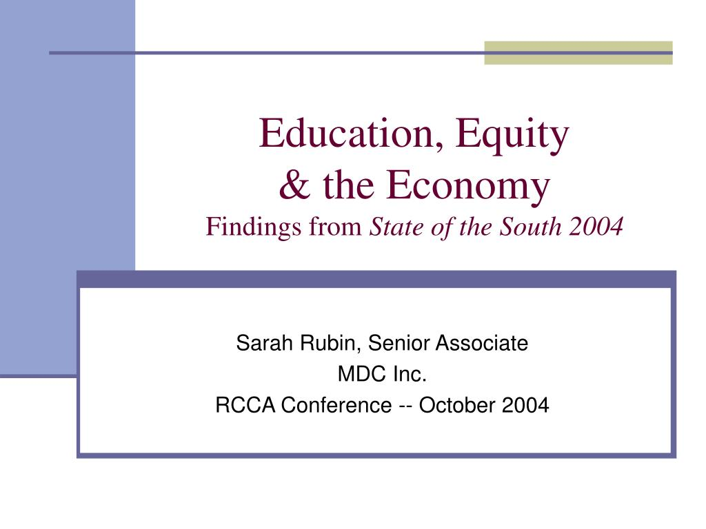 education equity the economy findings from state of the south 2004 l.