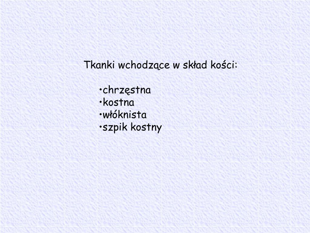 Tkanki wchodzące w skład kości: