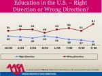 education in the u s right direction or wrong direction