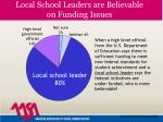 local school leaders are believable on funding issues