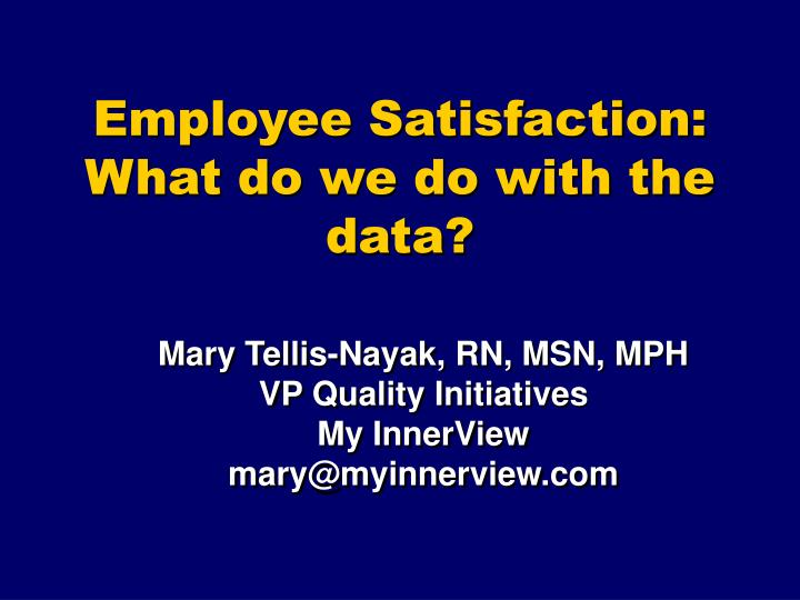 employee satisfaction what do we do with the data n.