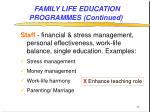 family life education programmes continued