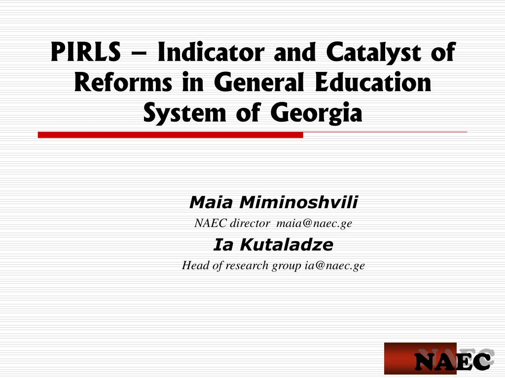 pirls indicator and catalyst of reforms in general education system of georgia l.
