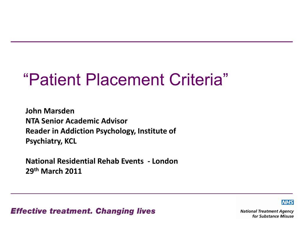 """Patient Placement Criteria"""