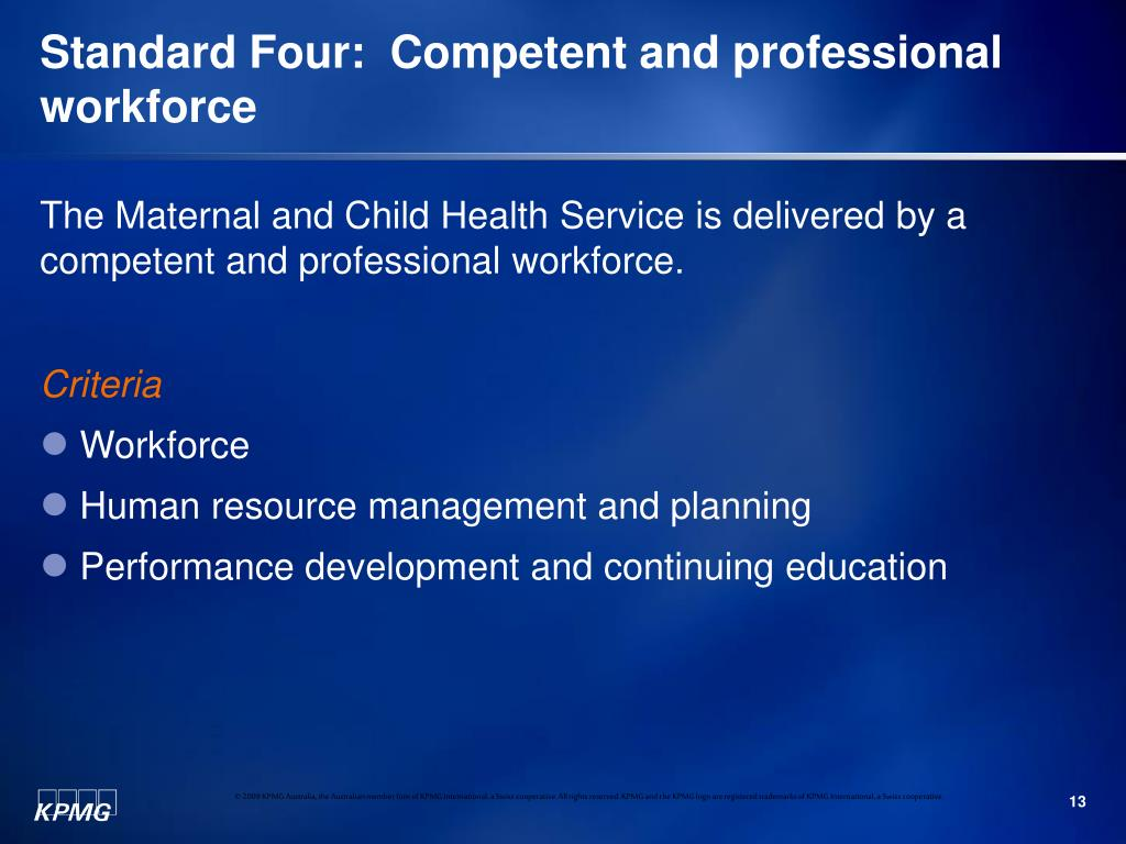 Standard Four:  Competent and professional workforce