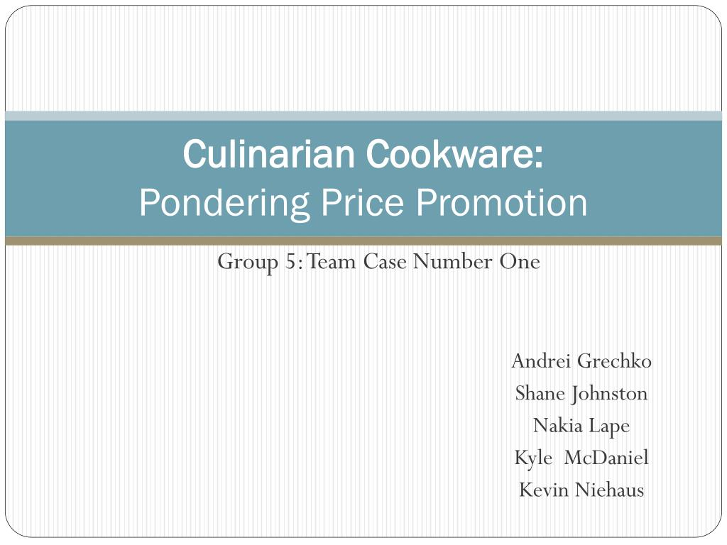culinarian cookware case From the reading of this case, i think that the promotion was effective partially in achieving its objectives the promotion did appease the trade for demanding price reduction events.