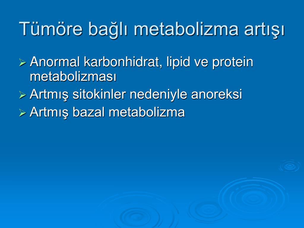 Tümöre bağlı metabolizma artışı