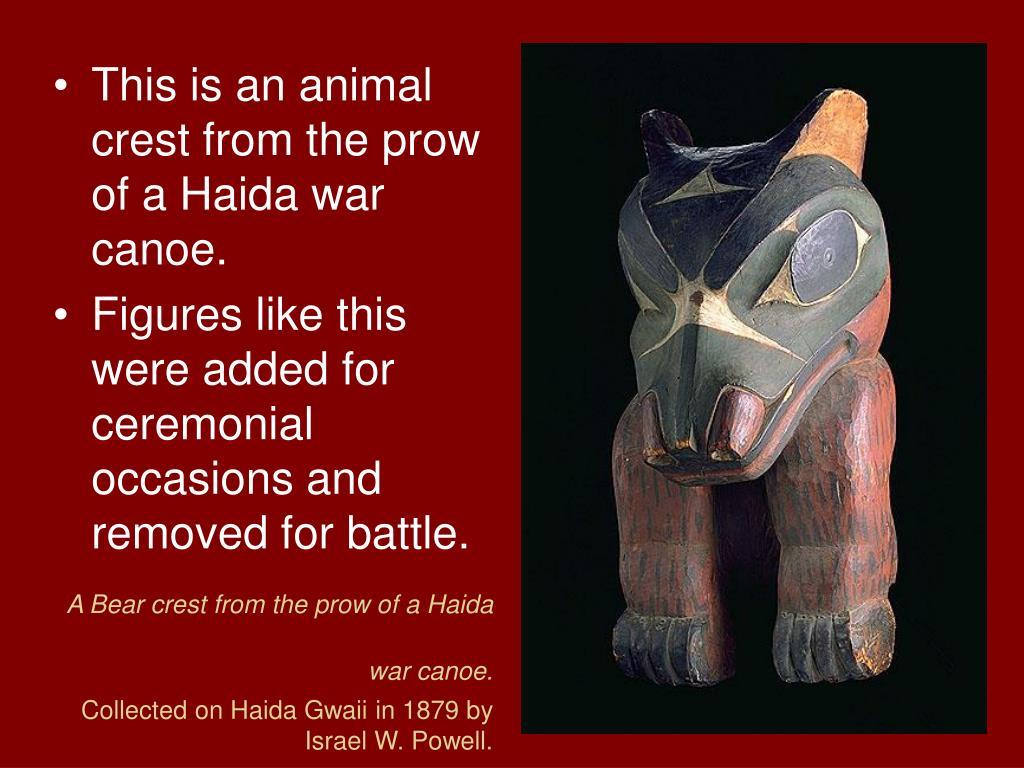 A Bear crest from the prow of a Haida war canoe.