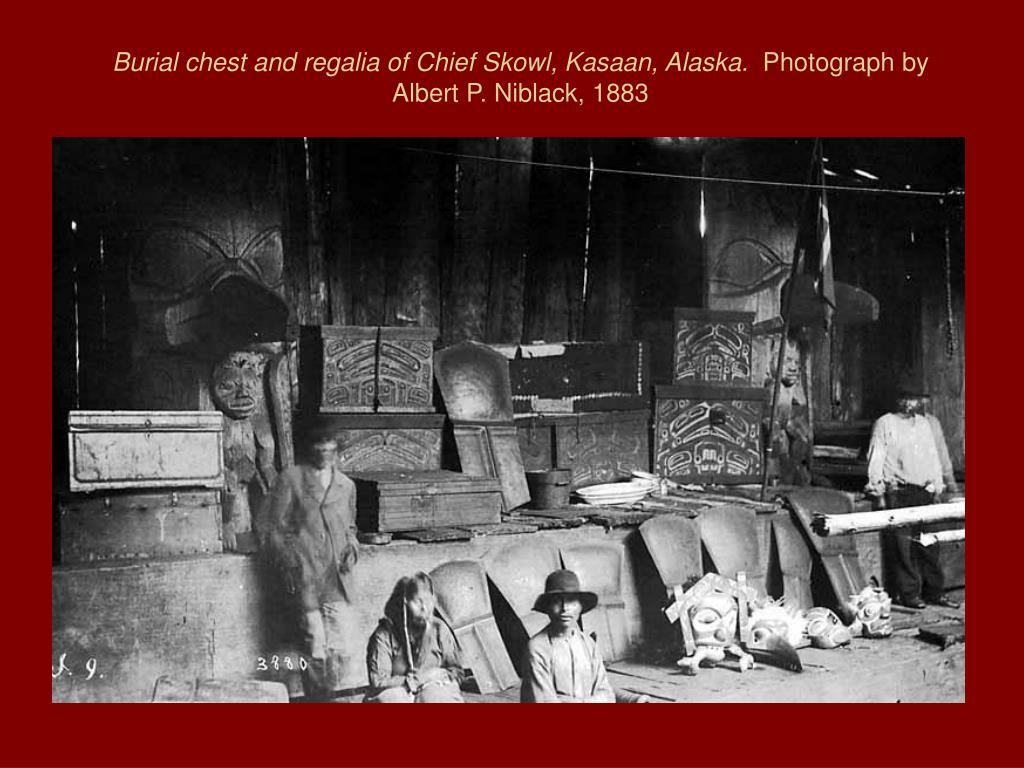 Burial chest and regalia of Chief Skowl, Kasaan, Alaska.